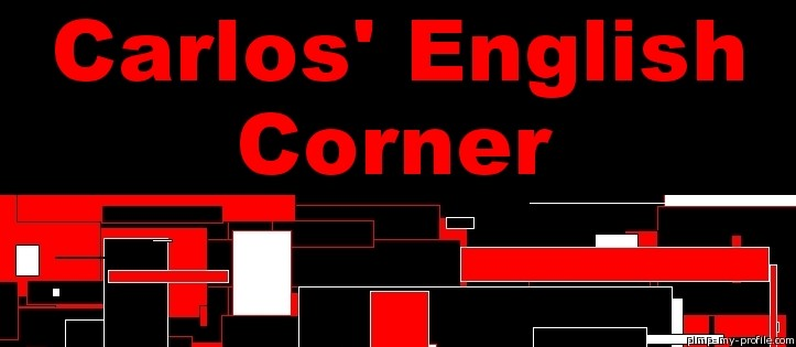 CARLOS' ENGLISH CORNER