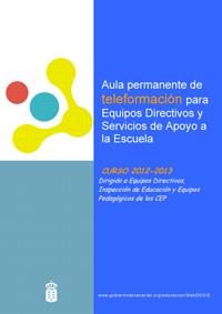 Segunda convocatoria del Aula Permanente de Teleformación para Equipos Directivos y Servicios de Apoyo a la escuela. Curso 2012-2013
