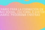 Matrícula abierta para el Itinerario para la formación en Patrimonio Social, Cultural e Histórico Canario. Programa Enseñas