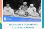 Curso autodirigido «Educación y Patrimonio Cultural Canario»