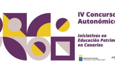 IVª Edición del Concurso Autonómico de Iniciativas en Educación Patrimonial en Canarias