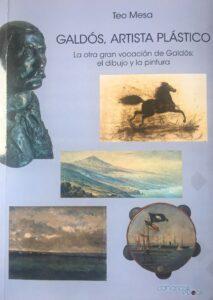 Cubierta del libro Galdós, artista plástico, de Teo Mesa, CanariaseBook 2019.