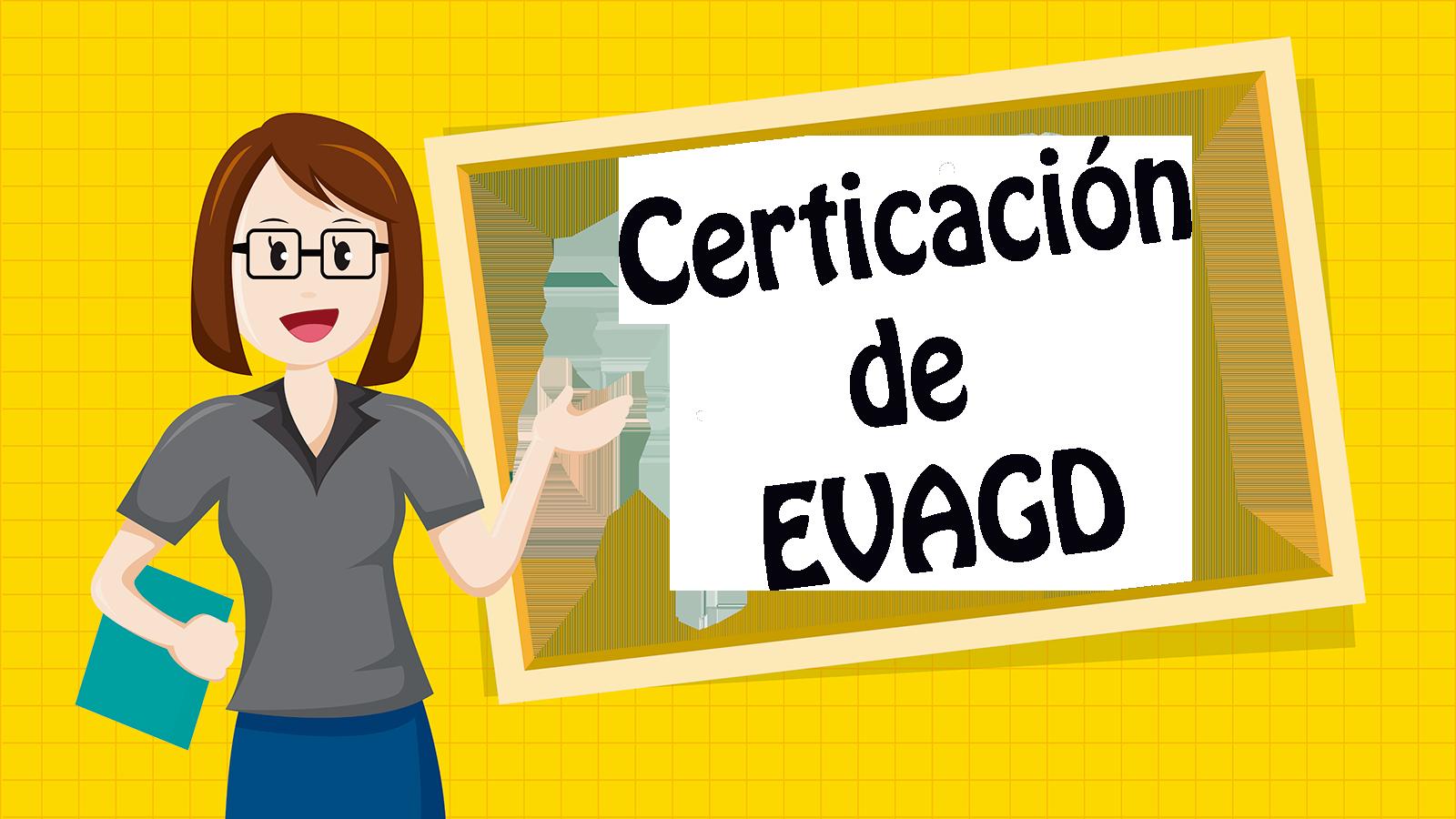 Criterios de Certificación Proyecto EVAGD curso 2017-18