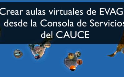 Crear aulas virtuales de EVAGD desde la Consola de Servicios del CAUCE