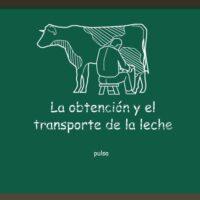 Derivados de la leche: La obtención y el transporte de la leche