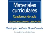 Municipio de Guía. Gran Canaria. Cuaderno didáctico.