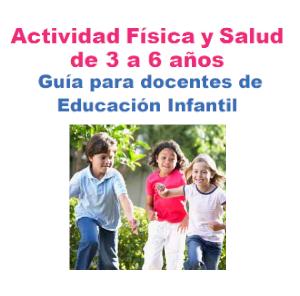 Actividad física y salud de 3 a 6 años.