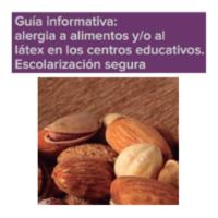 Guía informativa sobre alergia a alimentos y/o látex en los centros educativos.