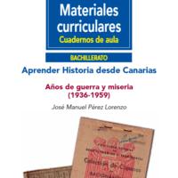 Aprender historia desde Canarias. Años de guerra y miseria (1936-1959)