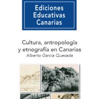Cultura, Antropología y Etnografía en Canarias