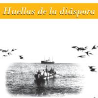 Las Huellas de la Diáspora.