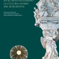 Historia cultural del Arte en Canarias. Vol. 4. Luces y sombras en el Siglo Ilustrado. La cultura canaria del Setecientos