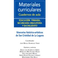 Materiales curriculares. Cuadernos de aula, Guías/Orientaciones/Recursos/Experiencias Itinerarios Histórico-Artísticos de San Cristóbal de La Laguna.