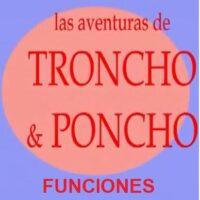Las aventuras de Troncho y Poncho: Funciones