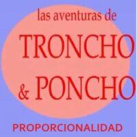 Las aventuras de Troncho y Poncho: Proporcionalidad