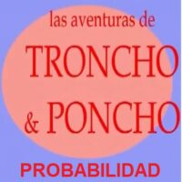 Las aventuras de Troncho y Poncho: Probabilidad