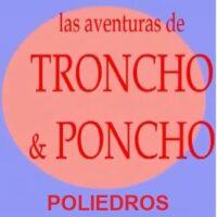 Las aventuras de Troncho y Poncho: Poliedros