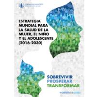 Estrategia mundial para la salud de la mujer, el niño y el adolescente (2016 - 2030)
