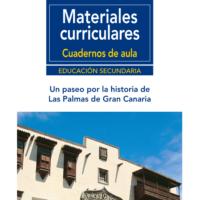 Un paseo por la Historia de Las Palmas de Gran Canaria.