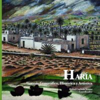 Haria: Síntesis Geográfica, Histórica y Artística