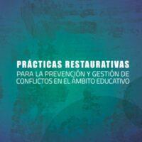 Prácticas restaurativas para la prevención y gestión de conflictos en el ámbito educativo