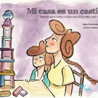 Mi casa es un castillo:rutinas para niños y niñas que no pueden salir de casa
