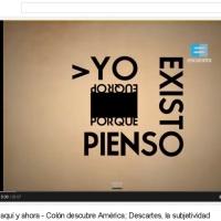 Filosofía aquí y ahora - Colón descubre América; Descartes, la subjetividad