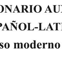 Diccionario auxiliar español-latino para uso moderno del Latín