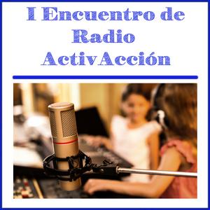 I Encuentro de Radio ActivAcción