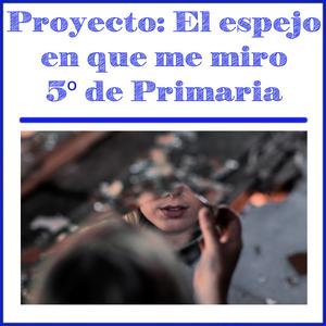 Proyecto: El espejo en que me miro
