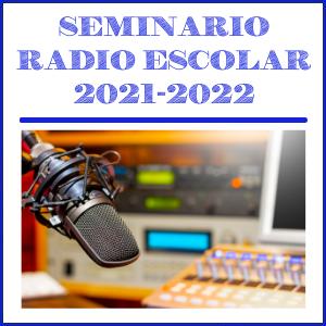 SEMINARIO RADIO ESCOLAR 2021-2022