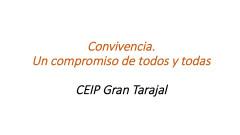 """CEIP GRAN TARAJAL: """"Convivencia. Un compromiso de todos y todas """""""