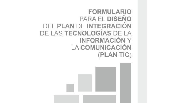 Documento en revisión: formulario para el diseño del Plan de Integración de las TIC