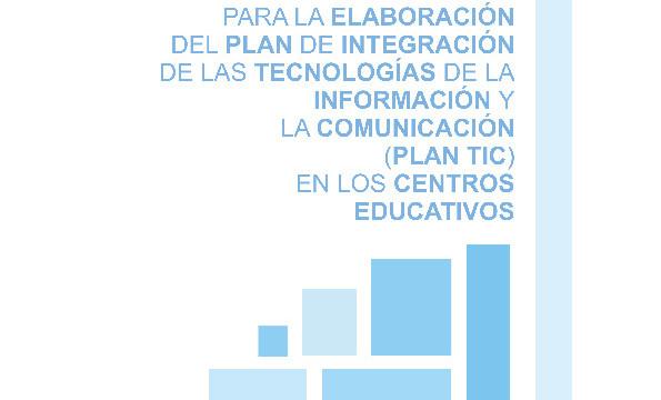 Orientaciones para la elaboración del Plan TIC en los centros educativos