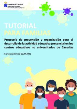 Tutorial para las familias: Protocolo de prevención y organización de la actividad educativa presencial en los centros educativos no universitarios, curso 2020-2021.