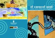 El caracol azul. Primer certamen de poesías, cuentos y dibujos sobre inmigración.