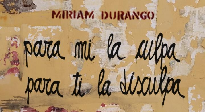 Miriam Durango: 'Para mí la culpa, para ti la disculpa'
